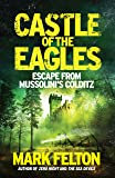 Castle of the Eagles: Escape from Mussolini's Colditz