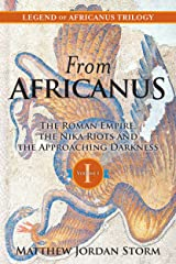 From Africanus: The Roman Empire, the Nika Riots and the Approaching Darkness (Legend of Africanus Book 1) Kindle Edition