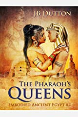 The Pharaoh's Queens (Embodied Ancient Egypt Book 2) Kindle Edition
