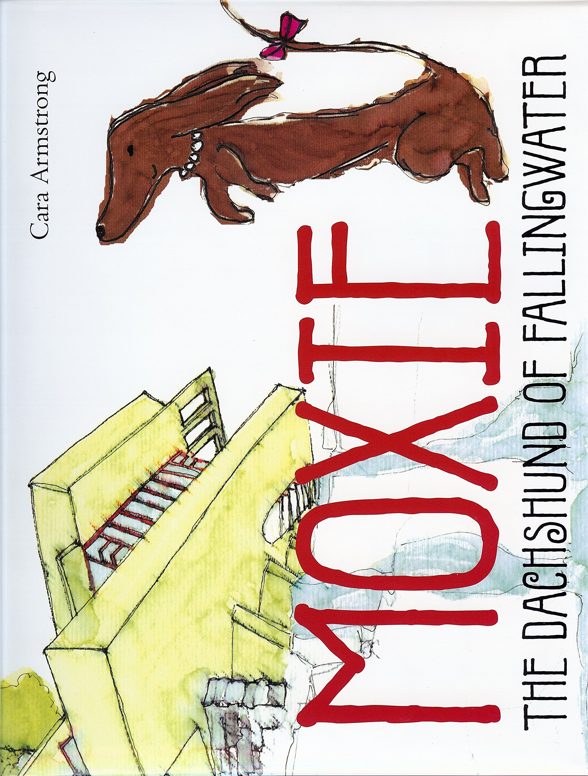 Amazon.com: Moxie: The Dachshund of Fallingwater (9781933979700 ...