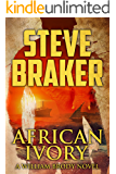 African Ivory: A William Brody Action Adventure Novel