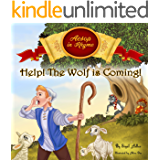 """HELP! The Wolf Is Coming "" Teach the Importance of telling the truth: (The Boy Who Cried Wolf) Aesop's Fables in Verses (Children's story picture books Book 1)"