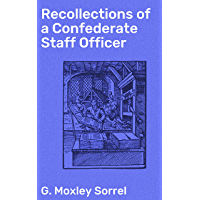 Recollections of a Confederate Staff Officer (English Edition)