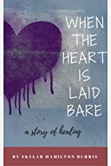 When the Heart Is Laid Bare Kindle Edition
