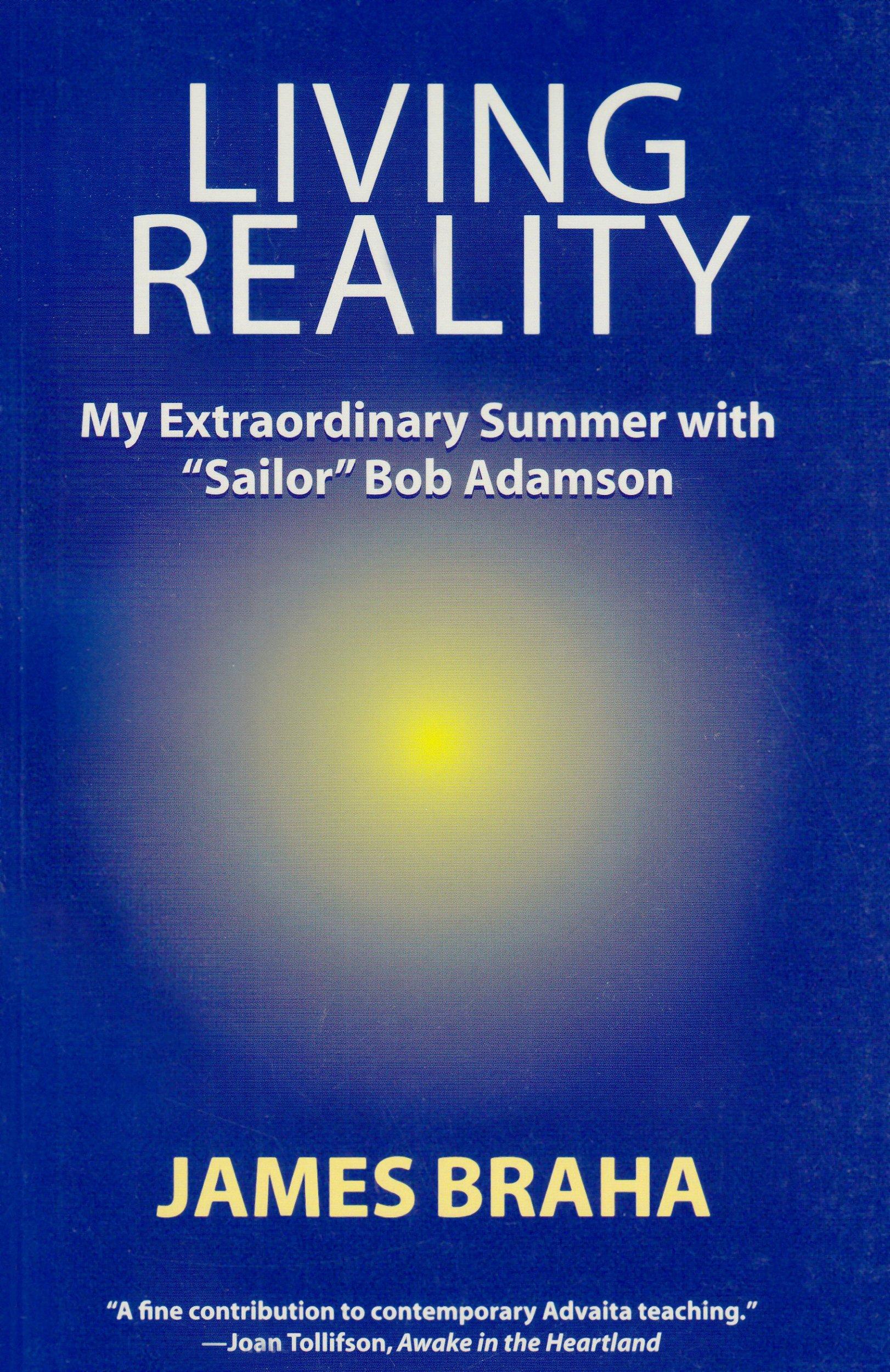"Read Online Living Reality: My Extraordinary Summer With ""Sailor"" Bob Adamson pdf epub"