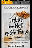 Jatla is not a Sh*thole: A Fantasy Online Novella