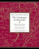 The Landmark Arrian: The Campaigns of Alexander