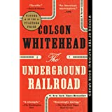 The Underground Railroad: A Novel