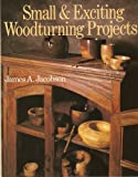 Small and Exciting Woodturning Projects
