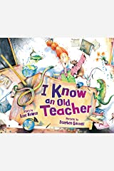 I Know an Old Teacher (Carolrhoda Picture Books) Kindle Edition