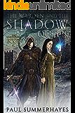 The Warden and the Shadow Queen: The Warden Saga Book 3