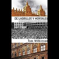 De ladrillos y mortales: La historia de la Arquitectura en diez edificios ejemplares