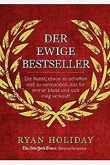 Der ewige Bestseller: Die Kunst, etwas zu schaffen und zu vermarkten, das für immer bleibt und sich ewig verkauft (German Edition) Kindle Edition