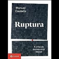 Ruptura: A crise da democracia liberal