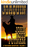 Joaquin (A Tom Marsh Adventure Book 4)