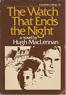 The watch that ends the night hugh maclennan 9780773524965 the watch that ends the night written by hugh maclennan 1905 edition publisher fandeluxe Image collections