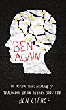 Ben Again: The inspirational memoir of a traumatic brain injury survivor
