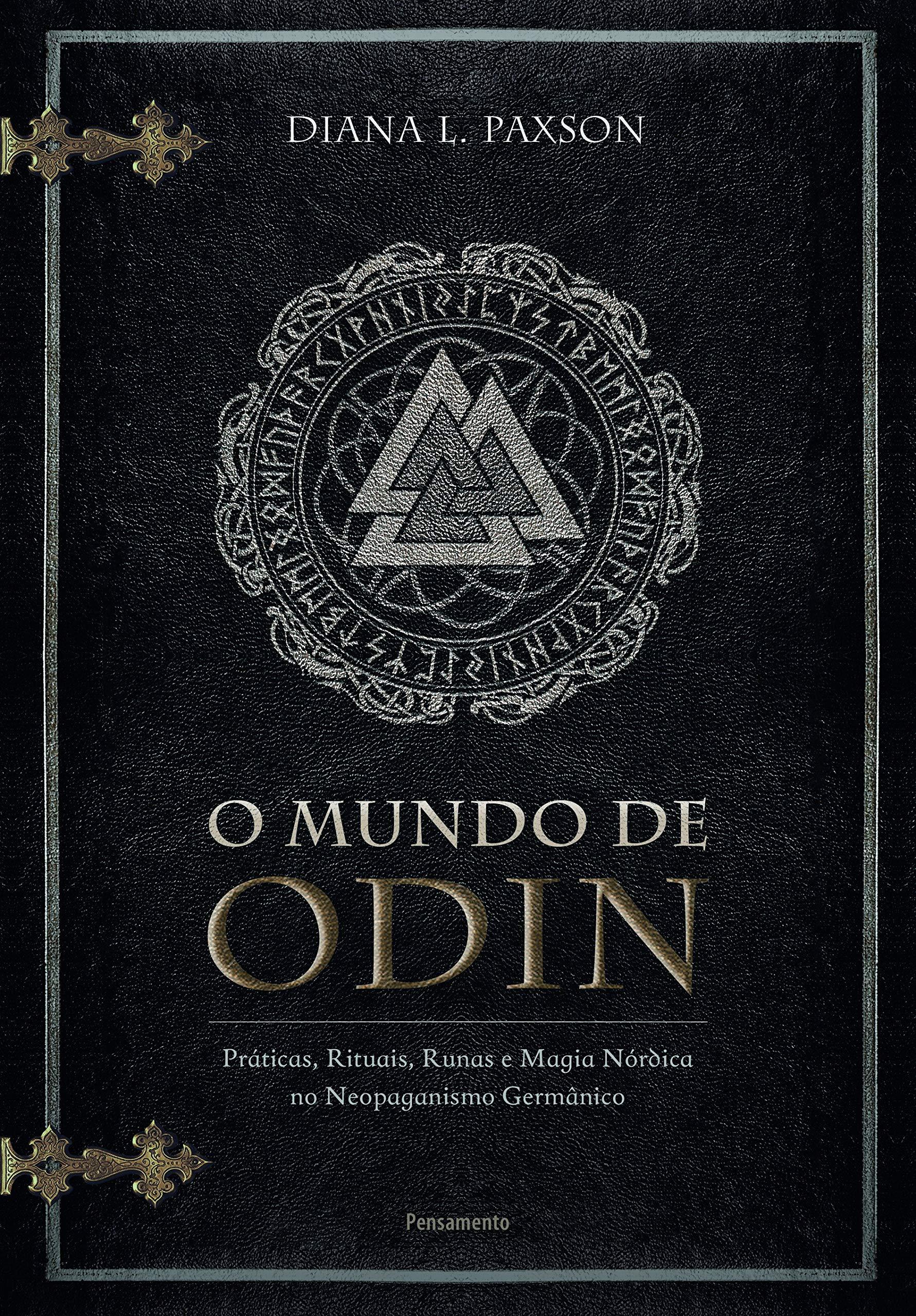 Livro 'O Mundo de Odin: Práticas, Rituais, Runas e Magia Nórdica no Neopaganismo Germânico' por Diana L. Paxon