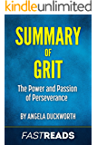 Summary of Grit: by Angela Duckworth | Includes Key Takeaways & Analysis