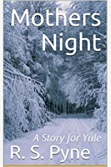 Mothers Night: A Story for Yule Kindle Edition