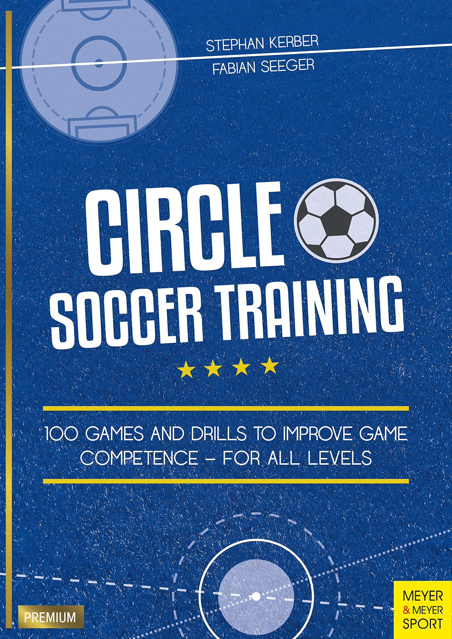 Circle Soccer Training For All Levels 100 Games and Drills to Improve Game Competence