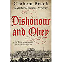 Dishonour and Obey: A thrilling seventeenth century investigation (Master Mercurius Mysteries Book 3) (English Edition)