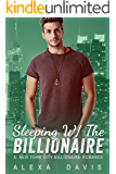Sleeping With The Billionaire - A Standalone Royal Alpha Billionaire Prince Romance (New York City Billionaires - Book #2)