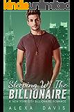 Sleeping With The Billionaire - A Standalone Royal Alpha Billionaire Prince Romance (New York City Billionaires - Book #2)