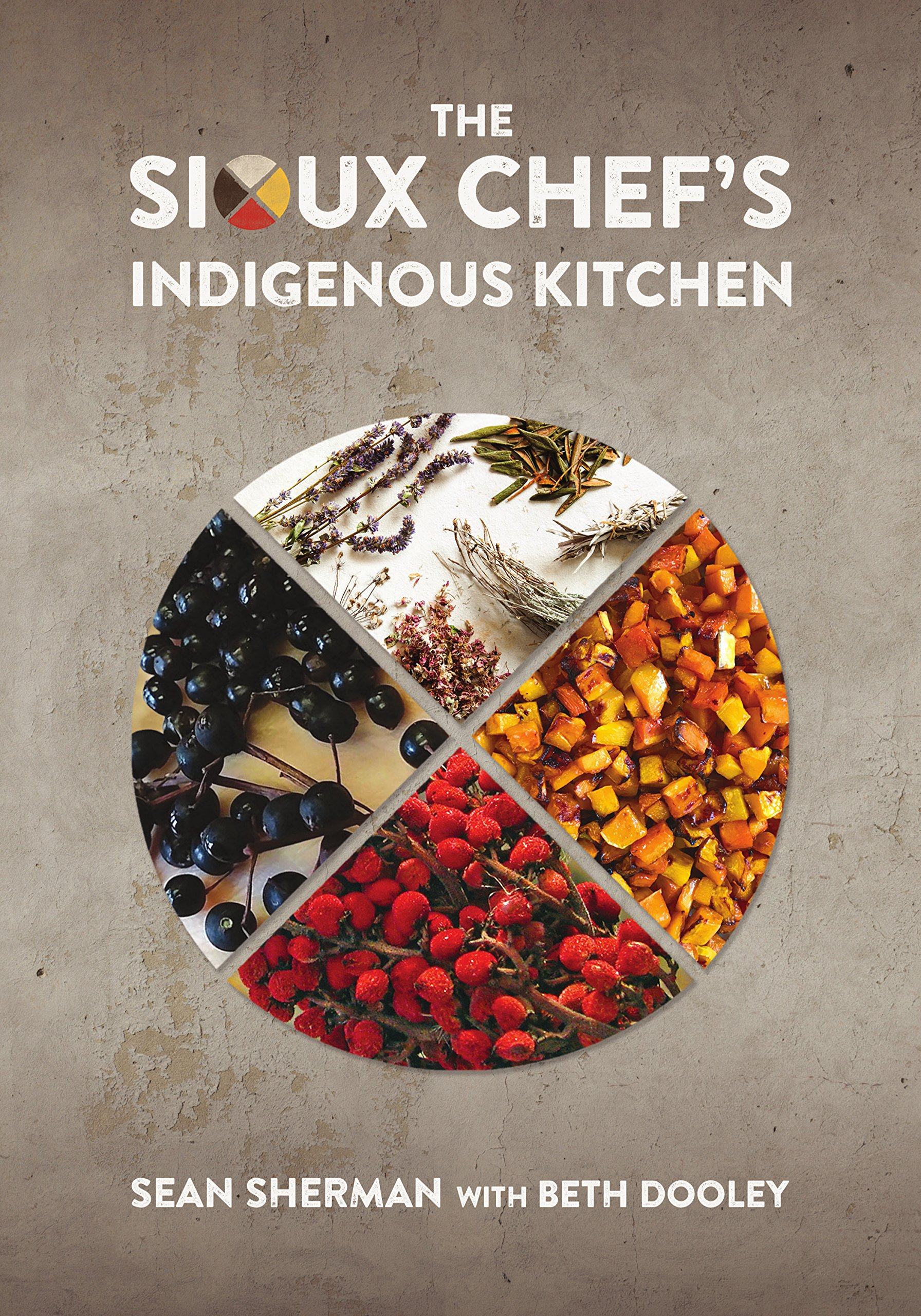 the sioux chef s indigenous kitchen sean sherman beth dooley