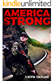 America Strong: A Post-Apocalyptic EMP Survival Thriller (Willow Falls Book 3)