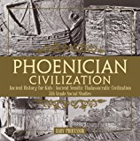 Phoenician Civilization - Ancient History for Kids | Ancient Semitic Thalassocratic Civilization | 5th Grade Social Studies