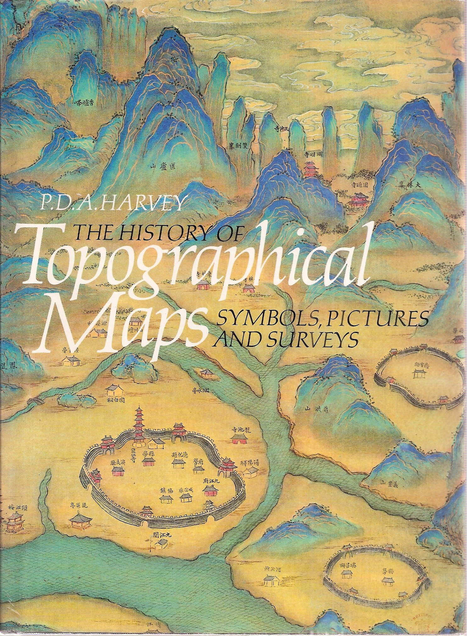 The history of topographical maps symbols pictures and surveys the history of topographical maps symbols pictures and surveys p d a harvey 9780500241059 amazon books buycottarizona Image collections