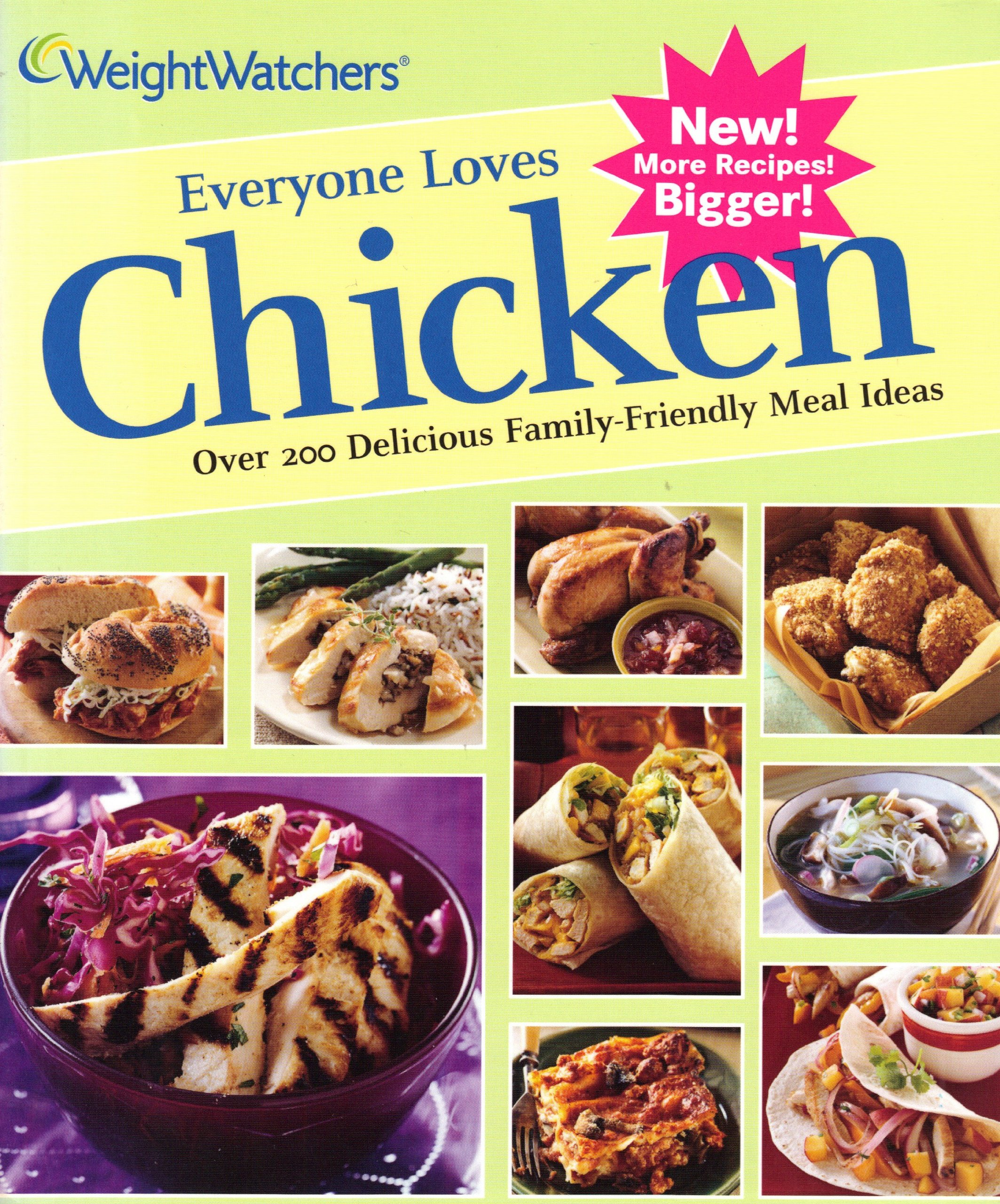 Weight Watcher's Everyone Loves Chicken; Over 200 Delicious Family-Friendly Meal Ideas