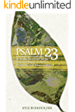 Psalm 23: A 30-day Devotional on the Provision, Peace, Protection, Prosperity, and Presence of God