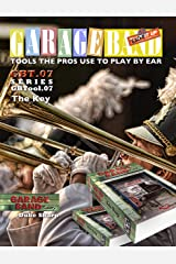Garage Band Theory – GBTool 07 The Key: Music theory for non music majors, livingroom pickers and working musicians who want to think & speak coherently ... Tools the Pro's Use to Play by Ear Book 8) Kindle Edition