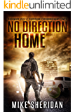 No Direction Home: A Post-Apocalyptic Survival Series - Book 1