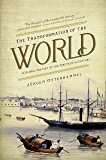 The Transformation of the World: A Global History of the Nineteenth Century (America in the World)