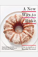 A New Way to Bake: Classic Recipes Updated with Better-for-You Ingredients from the Modern Pantry: A Baking Book Paperback
