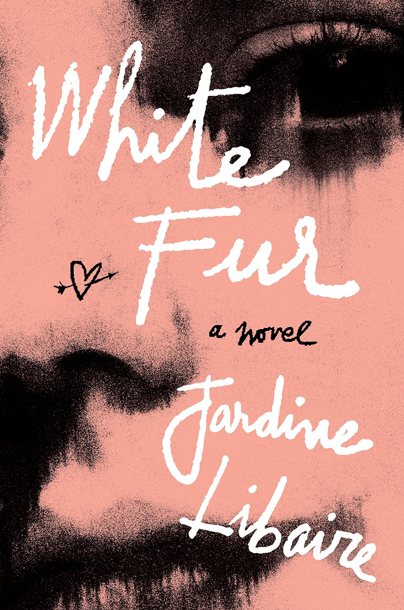 White Fur: A Novel: Jardine Libaire: 9780451497925: Amazon com: Books