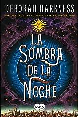 La sombra de la noche (El descubrimiento de las brujas 2) (Spanish Edition) Kindle Edition