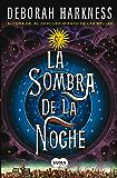 La sombra de la noche (El descubrimiento de las brujas 2) (Spanish Edition)
