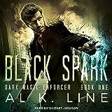 Black Spark: Dark Magic Enforcer Series, Book 1