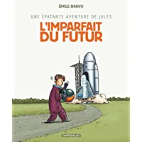 Épatante aventure de Jules (Une) - tome 1 - Imparfait du futur (L')