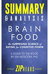Summary & Analysis of Brain Food: The Surprising Science of Eating for Cognitive Power | A Guide to the Book by Lisa Mosconi, PhD Kindle Edition