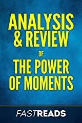 Analysis & Review of The Power of Moments: Includes Key Takeaways Kindle Edition