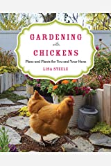Gardening with Chickens: Plans and Plants for You and Your Hens Kindle Edition