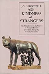 The Kindness of Strangers: Abandonment of Children in Western Europe from Late Antiquity to the Renaissance Hardcover