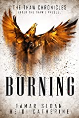 Burning: Prequel After the Thaw (The Thaw Chronicles) Kindle Edition