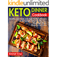 Keto Dinner Cookbook: Healthy, Low Carb and High-Fat Keto Recipes to Try Tonight. Keto-Friendly Easy Weeknight Meals…