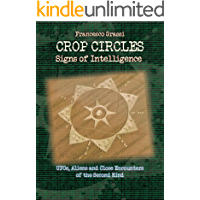 CROP CIRCLES Signs of Intelligence: UFOs, Aliens and Close Encounters of the Second Kind